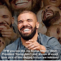 Tfw, Santa, and Time: TFW you see libs my Alyssa Milano claim  President Trump didn't visit troops at exact  time pics of him visiting troops are released