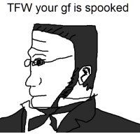 I made a Stirner/Feels Man hybrid: TFW your gf is spooked I made a Stirner/Feels Man hybrid