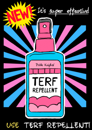 Tumblr, Blog, and Stocks: tg Super eff  ectivel  Pride Krighti  TERF  REPELLENT  USE TERF REPELLENT prideknights:    Get your repellent while stocks last![tees | hoodies | sweatshirts]https://teespring.com/super-effective-repellent