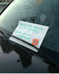 Try to save the world. Follow @9gag to laugh more. 9gag parking car prank: THAKS FOR PARKING  LIKE AN ASS HOLe  PLEASE DO Nor Try to save the world. Follow @9gag to laugh more. 9gag parking car prank