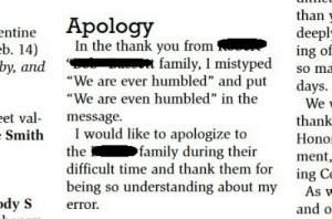 "memehumor:  This is not how you apologize: than v  deepl  ing of  so ma  days  Apology  ntine  In the thank you from  b. 14)  by, andt family, I mistyped  ""We are ever humbled"" and put  ""We are even humbled"" in the  Wev  thank  Hono  ment  fficult time and thank them tor ing C  being so understanding about my As w  and o  e message  SithI would like to apologize to  the  family during their  dySerror. memehumor:  This is not how you apologize"