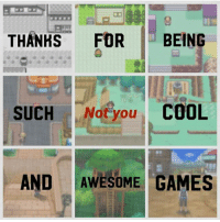 Chill, Instagram, and Lol: THANHS FORBEING  SUCH Notyou COOL  AND AWESOME GAMES F**K UNOVA Edit: I'm just not a fan of the Pokémon in unova lol y'all chill hahaha Credit to @pokesocial pokemonsunandmoon pokemonsun pokemonx pokemony pokemonsnap pokemonxyz pokemonfan pokemoncards pokemonmaster pokemonxy pokemonfanart pokemoncommunity tumblr japan art picture video pikachu instagram pokemonmemes pokemoncenter instagram art videogame 90s hoenn kalos unova sinnoh johto