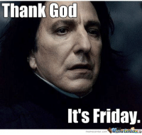 ugh finally friday is here :) ~Dobby: Thank God  It's Friday.  Meme Cener  memecenter.com ugh finally friday is here :) ~Dobby