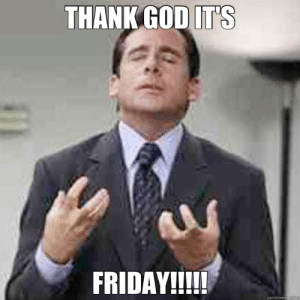 sitcomfamily:  I have been waiting for this day all week!: THANK GOD IT'S  FRIDAY!!!  quickmeme.com sitcomfamily:  I have been waiting for this day all week!