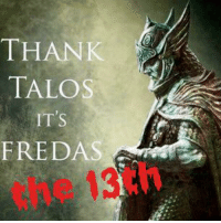 Heeeeeyyyyy guess what day it is? ;)  ~Nocturnal: THANK  TALOS  IT's  FREDAS Heeeeeyyyyy guess what day it is? ;)  ~Nocturnal