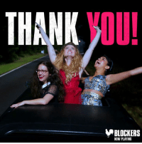 Thank You, Weekend, and Wanted: THANK VOU!  BLOCKERS  NOW PLAYING This past weekend was FULL of really exciting moments. Everything happens so fast, but I wanted to say THANK YOU to everyone who went to see Blockers. unvrs.al/BlockersTix