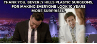 """THANK YOU, BEVERLY HILLS PLASTIC SURGEONS,  FOR MAKING EVERYONE LOOK1O YEARS  MORE SURPRISED  <p><a href=""""https://www.youtube.com/watch?v=SfzAt5zkgV4&amp;list=UU8-Th83bH_thdKZDJCrn88g&amp;index=3"""" target=""""_blank"""">Jimmy takes time to write his weekly thank you notes!</a></p>"""