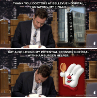 "<p><a href=""https://www.youtube.com/watch?v=vZSECfF3oYA"" target=""_blank"">Jimmy took some time to thank the doctors at Bellevue Hospital for helping him lose his potential sponsorship! </a></p><figure class=""tmblr-embed tmblr-full"" data-provider=""youtube"" data-orig-width=""540"" data-orig-height=""304"" data-url=""https%3A%2F%2Fwww.youtube.com%2Fwatch%3Fv%3DvZSECfF3oYA""><iframe width=""540"" height=""304"" src=""https://www.youtube.com/embed/vZSECfF3oYA?feature=oembed"" frameborder=""0"" allowfullscreen=""""></iframe></figure>: THANK YOU DOCTORS AT BELLEVUE HOSPITAL,*  -""ein FOR SAVING MY FINGER.  FALLONTONIGHT   BUT ALSO LOSING MY POTENTIAL SPONSORSHIP DEAL  WITH HAMBURGER HELPER  #FALL TONIGHT <p><a href=""https://www.youtube.com/watch?v=vZSECfF3oYA"" target=""_blank"">Jimmy took some time to thank the doctors at Bellevue Hospital for helping him lose his potential sponsorship! </a></p><figure class=""tmblr-embed tmblr-full"" data-provider=""youtube"" data-orig-width=""540"" data-orig-height=""304"" data-url=""https%3A%2F%2Fwww.youtube.com%2Fwatch%3Fv%3DvZSECfF3oYA""><iframe width=""540"" height=""304"" src=""https://www.youtube.com/embed/vZSECfF3oYA?feature=oembed"" frameborder=""0"" allowfullscreen=""""></iframe></figure>"