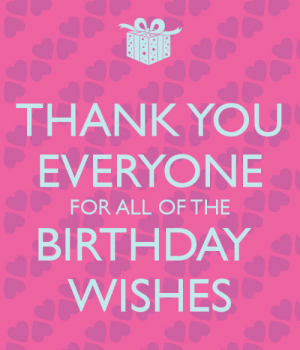 Best 30+ Thank You for the Birthday Wishes - 9 Happy Birthday: THANK YOU  EVERYONE  BIRTHDAY  WISHES  FOR ALL OF THE Best 30+ Thank You for the Birthday Wishes - 9 Happy Birthday