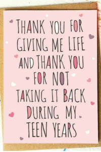 #CFPics #funny: THANK YOU FOR  GIVING ME LIFE  AND THANK YOU  NOT  TAKING IT BACK  DURING MY  TEEN YEARS #CFPics #funny