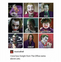 Halloween, Joker, and Love: THANK  YOU  FOR  GIVING  NOT YOUTHAM  NOT YO GOTHAM  GREAT  JOKER  musicalhell  I love how Dwight from The Office ranks  above Leto. what about Creed? he was also the joker that halloween