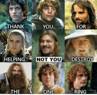 Not You: THANK  YOU  FOR  HELPING  N  NOT YOU  DESTROY  THE  ONE  RING