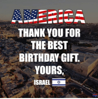 THANK YOU FOR THE BEST BIRTHDAY GIFT YOURS ISRAEL Thank You United States For Moving The American Embassy On Israels 70th Birthday
