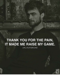 Memes, 🤖, and My Games: THANK YOU FOR THE PAIN,  IT MADE ME RAISE MY GAME.  LIFE PLAYGROUND Double tap 👊🏽👊🏽