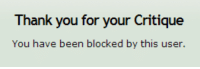 Thank You, Been, and You: Thank you for your Critique  You have been blocked by this user