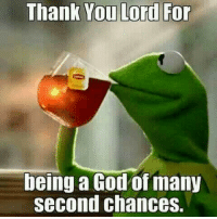 thank you lord: Thank You Lord For  being a God of many  second chances.