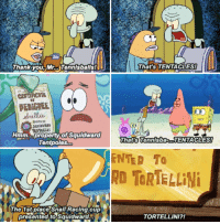 Squidward Meme: Thank you, Mr.  Tennisballs!  Hmm. property of Squidward  Tent,poles  The 1st place Snail Racing cup  presented to Sauidward.  That's TENTACLES!  That TennisbaaCTENTACLES!  NTED To  RD TORTELLINi  TORTELLINI?!