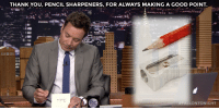 """THANK YOU, PENCIL SHARPENERS, FOR ALWAYS MAKING A GOOD POINT.  001  FALLONTONIGHT <p>Jimmy took some time during the show to finish penning his <a href=""""https://www.youtube.com/watch?v=455OD3tQwTY&amp;list=UU8-Th83bH_thdKZDJCrn88g"""" target=""""_blank"""">thank you notes</a>!</p>"""