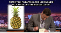 """<p>Jimmy takes some time to pen his weekly thank you notes!</p><figure class=""""tmblr-embed"""" data-provider=""""youtube"""" data-orig-width=""""540"""" data-orig-height=""""304"""" data-url=""""https%3A%2F%2Fwww.youtube.com%2Fwatch%3Fv%3DH1GXEjaYQMs%26index%3D3%26list%3DUU8-Th83bH_thdKZDJCrn88g""""><iframe width=""""500"""" height=""""281"""" id=""""youtube_iframe"""" src=""""https://www.youtube.com/embed/H1GXEjaYQMs?feature=oembed&amp;enablejsapi=1&amp;origin=https://safe.txmblr.com&amp;wmode=opaque"""" frameborder=""""0"""" allowfullscreen=""""""""></iframe></figure>: THANK YOU, PINEAPPLES, FOR LOOKING LIKE  PALM TREES ON """"THE BIGGEST LOSER.""""  2)  LLONTONIGHT <p>Jimmy takes some time to pen his weekly thank you notes!</p><figure class=""""tmblr-embed"""" data-provider=""""youtube"""" data-orig-width=""""540"""" data-orig-height=""""304"""" data-url=""""https%3A%2F%2Fwww.youtube.com%2Fwatch%3Fv%3DH1GXEjaYQMs%26index%3D3%26list%3DUU8-Th83bH_thdKZDJCrn88g""""><iframe width=""""500"""" height=""""281"""" id=""""youtube_iframe"""" src=""""https://www.youtube.com/embed/H1GXEjaYQMs?feature=oembed&amp;enablejsapi=1&amp;origin=https://safe.txmblr.com&amp;wmode=opaque"""" frameborder=""""0"""" allowfullscreen=""""""""></iframe></figure>"""