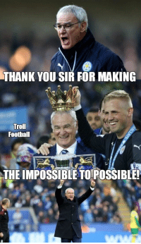 Thank You for the memories!: THANK YOU SIR FOR MAKING  Troll  Football  THE IMPOSSIBLE TO POSSIBLE! Thank You for the memories!