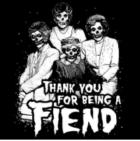 Girls, Thank You, and Golden Girls: THANK YOu  XFoR BEING A  FIEND Lunar Crypt designed this amaZIG shirt. Had to share it. Golden Girls whoah. #danzigmemes #goldengirls