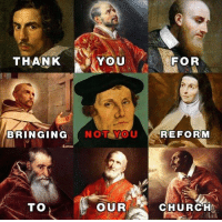 Not You: THANK  You  YOU  FOR  BRINGING  NOT YOU  REFORM  to  TO  OURC  CHURCH