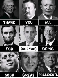 Not You: THANK YOUU  ALL  FOR (NOT YOU) BEING  en  SUCHGREAT PRESIDENTS