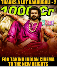 Memes, Indian, and Thanks a Lot: THANKS A LOT BAAHUBALI-2  RV CJ  WWW. RVCJ.COM  FOR TAKING INDIAN CINEMA  TO THE NEW HEIGHTS Baahubali!