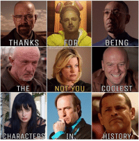 Thanks guys breakingbad breakingbadfever walterwhite heisenberg bryancranston jessiepinkman aaronpaul skylerwhite saulgoodman: THANKS  FOR  BEING  @breakingbadfee  THE  NOTYOU COOLEST  CHARACTERS  IN  HISTORY Thanks guys breakingbad breakingbadfever walterwhite heisenberg bryancranston jessiepinkman aaronpaul skylerwhite saulgoodman
