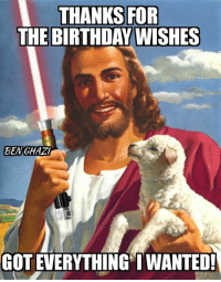 Memes, 🤖, and Birthday Wishes: THANKS FOR  THE BIRTHDAY WISHES  BENGHAZI  GOT EVERYTHING I WANTED!