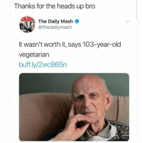 @pubity was voted 'best meme account on instagram' 😂: Thanks for the heads up bro  couih  The Daily Mash  @thedailymash  It wasn't worth it, says 103-year-old  vegetarian  buff.ly/2wcB65n @pubity was voted 'best meme account on instagram' 😂