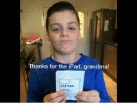 Grandma: Thanks for the iPad, grandma!  EYE PAD