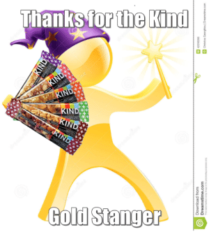 Hungry, Gold, and Com: Thanks for the Kind  dream  dreamst  KIND  KIND  dme  PLUS  PLUS  KIND  KIND  ANSEMSYAL  PLUS  IGA NTS  PLUS  KIND  Gold Stanger  KIND  deastime  Download from  deamstime  Dreamstime.com  Thie watennerked comp Inage for provewing pupon orty.  ID 42016265  O Christos Georghiou | Dreamstime.com Thanks man, I was hungry for a snack