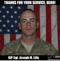 Army Sgt. Joseph M. Lilly selflessly sacrificed his life five years ago today in Afghanistan for our great Country. americanveterans veterans usveterans usmilitary usarmy supportveterans honorvets usvets america usa patriot uspatriot americanpatriot supportourtroops godblessourtroops ustroops americantroops semperfi military remembereveryonedeployed deployed starsandstripes americanflag usflag respecttheflag marines navy airforce: THANKS FOR YOUR SERVICE, HERO!  RIP Sgt. Joseph M. Lilly  AMERICAN VETERANS Army Sgt. Joseph M. Lilly selflessly sacrificed his life five years ago today in Afghanistan for our great Country. americanveterans veterans usveterans usmilitary usarmy supportveterans honorvets usvets america usa patriot uspatriot americanpatriot supportourtroops godblessourtroops ustroops americantroops semperfi military remembereveryonedeployed deployed starsandstripes americanflag usflag respecttheflag marines navy airforce