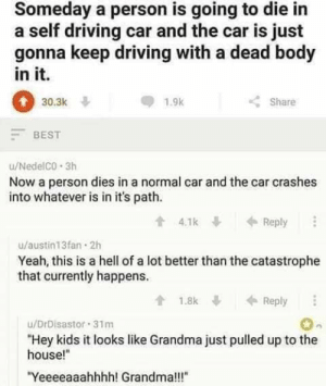 Thanks, I hate self-driving cars and/or visits from Grandma...: Thanks, I hate self-driving cars and/or visits from Grandma...