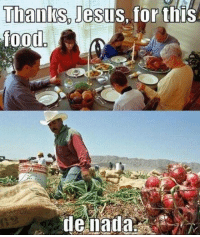 """Crime, Fail, and Memes: Thanks Jesus, for this  food  de nada Today is Thanksgiving, a time for giving thanks for what? According to history as taught in our government schooling we must be thankful for inhumane child labor laws, suffocating regulations, a violently redistributionist welfare State, degrading victimless crime laws, thieving taxation, and mendacious political predators. In short we are told we must be thankful we have the State for without its civilizing influence we would become vicious cannibals that would rob and exploit each other given the first opportunity. We are told it is central planning that has lifted humanity out of privation and suffering.  Ironically the true history of Thanksgiving is the complete opposite of this fairy tale narrative. When the pilgrims first arrived in the new world in the early 1600s they enacted a Socialist Welfare State system under which the fruits of everyone's labor was to be placed in a communal storage facility and divvied out to those who the authorities deem need them most. As Karl Marx later famously said it two and half centuries later """"From each according to his ability, to each according to his need."""" The economics of why Socialism and central planning fails every time has not changed.   When control of goods is placed in the hands of the very few who have not produced them, given human nature the result is always waste, corruption, inefficiency, and suffering. The powerful elite who maintain control of the resources benefit greatly as do their family and close friends who are showered with doles. When one understands that more resources can be acquired by ingratiating themselves to State authorities this, rather than actually producing more goods, will be the preferred mode of action.  When those who labor and toil to produce these goods are forcefully deprived of their industry to be distributed to the sloth and idle, there will be engendered resentment and bitterness. There is no surer way to destroy """