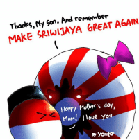 Happy Mother's Day :) Always spend your time and love with your mom, yes?  #Yanto: Thanks, My son. And remember  AGAIN  MAKE Happy Mother's day  Mom, love you  vy yantor Happy Mother's Day :) Always spend your time and love with your mom, yes?  #Yanto