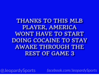 "America, Facebook, and Mlb: THANKS TO THIS MLB  PLAYER, AMERICA  WONT HAVE TO START  DOING COCAINE TO STAY  AWAKE THROUGH THE  REST OF GAME 3  @JeopardySports facebook.com/JeopardySports ""Who is: Max Muncy?"" #JeopardySports #WorldSeries https://t.co/K4v85nTFjr"