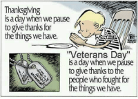 "Dank, Thanksgiving, and 🤖: Thanksgiving  IS a day wnen we pause  to give thanks fot pasehoal  the things we have.  ""Veterans Day""  is a day when we páuse  to give thanks to the  people who fought for  the things we have. #jussayin"