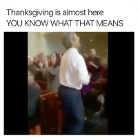 Thanksgiving, Tag Someone, and Christian Memes: Thanksgiving is almost here  YOU KNOW WHAT THAT MEANS Volume up 😂 Tag someone!