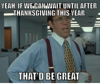 THANKSGIVING THIS YEAR  THAT'D BE GREAT  DOWNLOAD MEME GENERATOR  FROM HTTP WMEMECRUNCH COM Every radio station in America with the Christmas music.