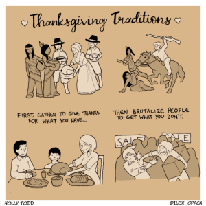 Thanksgiving traditions <3 [OC]: Thanksgivingy Traditions  THEN BRUTALI ZE PEOPLE  TO GET WHAT YOu DON'T  FIRST GATHER TO GIVE THANKS  FOR WHAT You HAVE...  LE  SA  HOLLY TODD  @ILEX_OPACA Thanksgiving traditions <3 [OC]