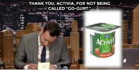 "Target, youtube.com, and Thank You: .. .. ..;:. THANKYOU, ACTIVIA, FOR NOT BEING  '  CALLED ""GO-GURT.""  ACTIVA  Strawberny  ONTONIGHT <p><a href=""https://www.youtube.com/watch?v=teDXiuI9jSw&amp;list=UU8-Th83bH_thdKZDJCrn88g&amp;index=3"" target=""_blank"">Jimmy's even got a thank you note for Activia.</a></p>"