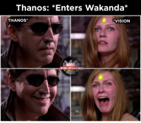 Vision, Thanos, and Daddy: Thanos: *Enters Wakanda*  THANOS*  VISION  MARVE  SHIELDP Heeeere comes daddy!
