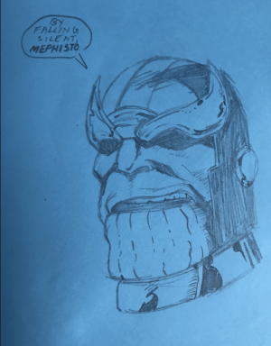 Thanos in Infinity Gauntlet, Me, Pencil, 2020: Thanos in Infinity Gauntlet, Me, Pencil, 2020