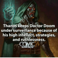 Doctor, Memes, and Ruthless: Thanos keeps Doctor Doom  under surveillance because of  his high intellect, strategies,  and ruthlessness.  COMIC