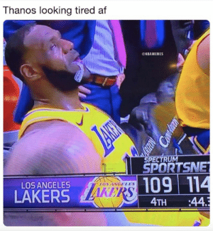 Af, Los Angeles Lakers, and Nba: Thanos looking tired af  ONBAMEMES  SPECTRU  SPORTSNE  109 114  4TH 44  LOS ANGELES  OS NGELES  LAKERS LeBron out here looking exhausted 😓