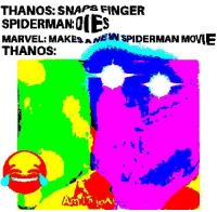 Marvel, Movie, and Spiderman: THANOS: SNAP FINGER  SPIDERMAN:O  MARVEL: MAKEs A NEW SPIDERMAN MOVIE  THANOS: 🅱️anos