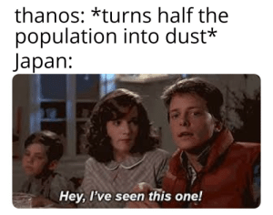 Tumblr, Blog, and Japan: thanos: *turns half the  population into dust*  Japan:  Hey, I've seen this one! srsfunny:  All in one rice cooker