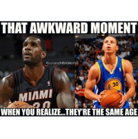THAT AWKWARD MOMENT  fb.com/NBA Meme  IAMI  WHEN YOU REALIZE. THEY'RE THE SAME AGE This is crazy 😳